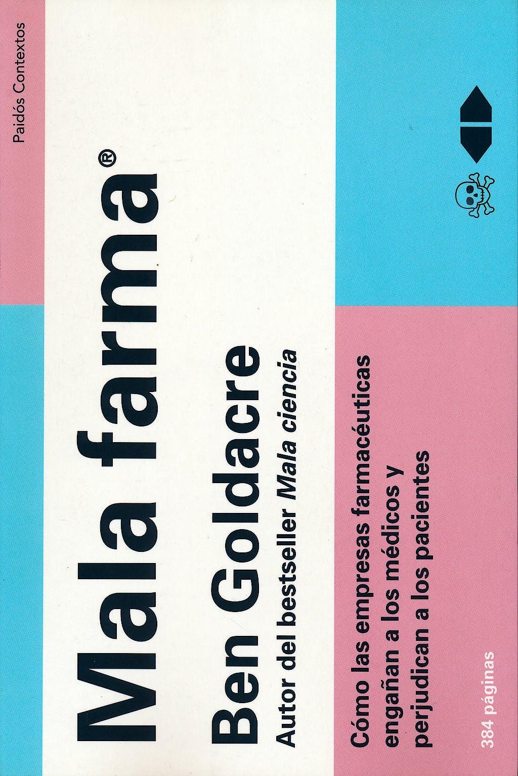 Portada del libro 9788449328435 Mala Farma. como las Empresas Farmaceuticas Engañan a los Medicos y Perjudican a los Pacientes