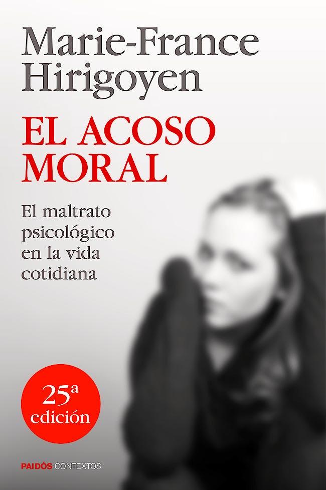 Portada del libro 9788449329050 El Acoso Moral: El Maltrato Psicologico en la Vida Cotidiana