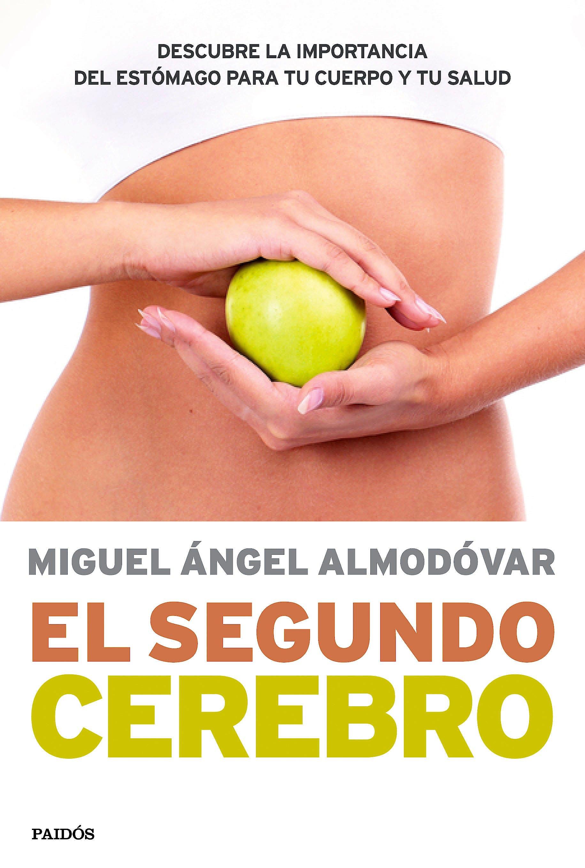 Portada del libro 9788449330544 El Segundo Cerebro. Descubre la Importancia del Sistema Digestivo para Tu Salud
