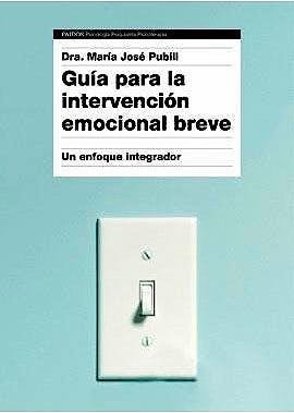 Portada del libro 9788449332333 Guía para la Intervención Emocional Breve
