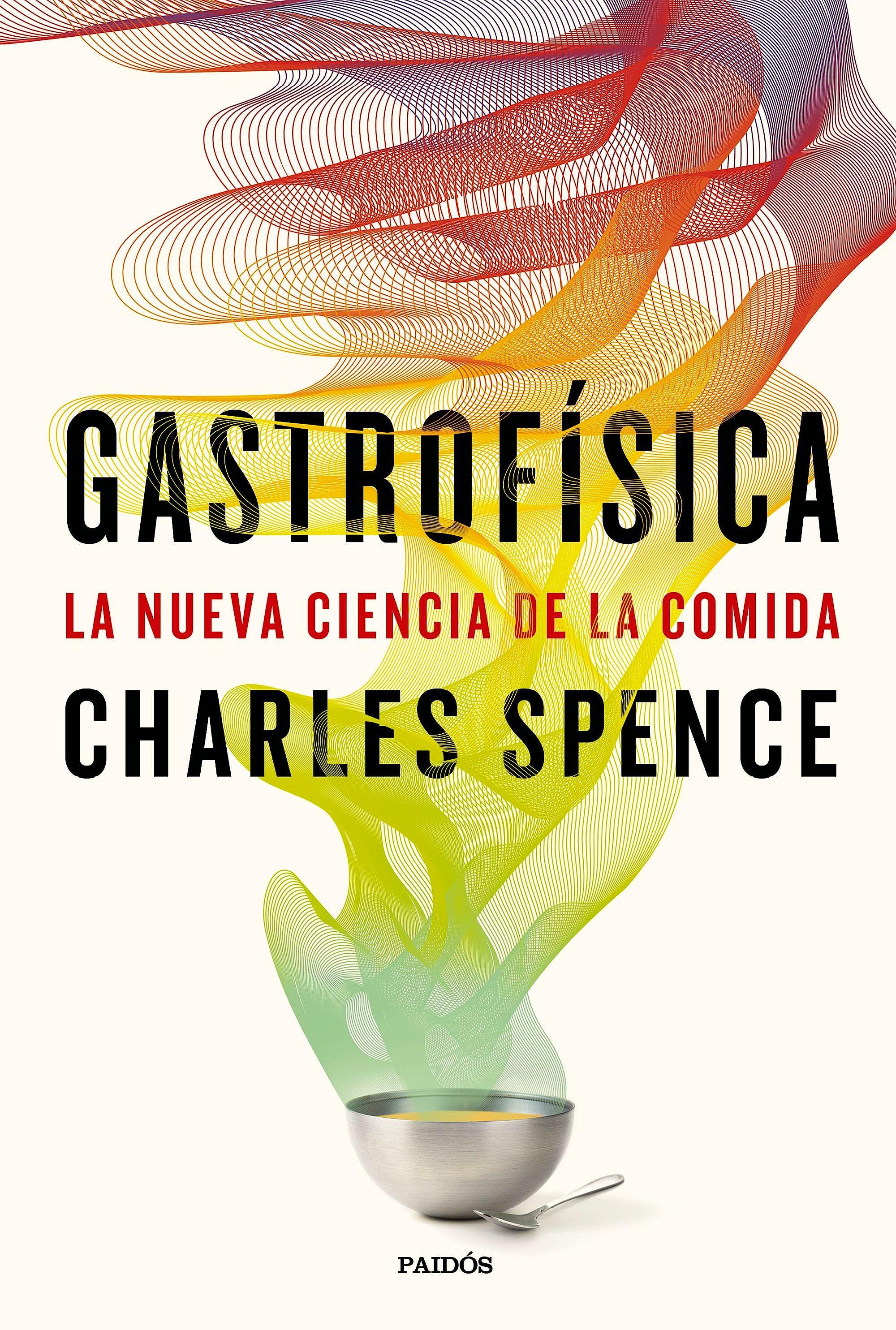 Portada del libro 9788449333545 Gastrofísica. La Nueva Ciencia de la Comida