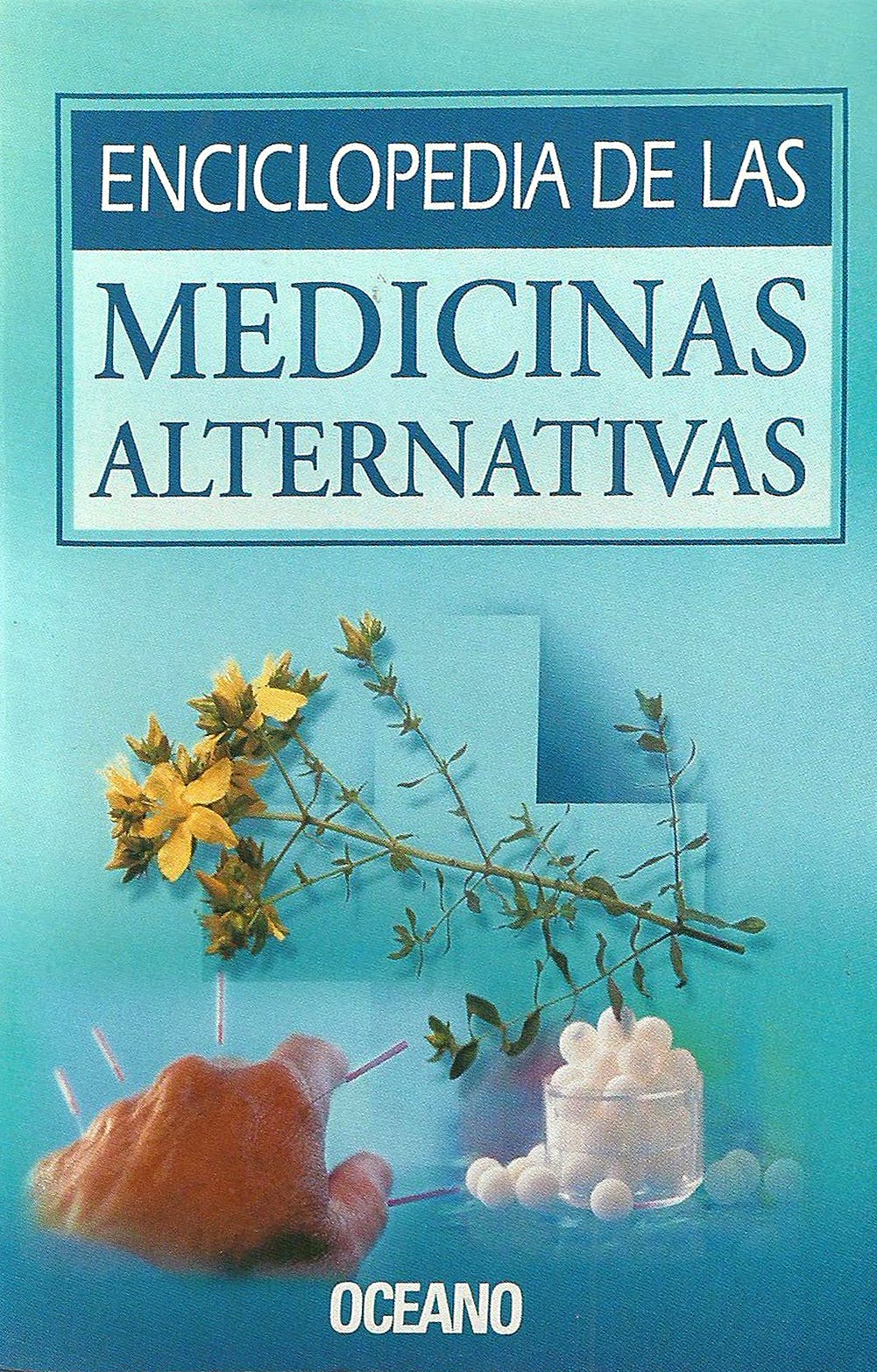 Portada del libro 9788449424427 Enciclopedia de las Medicinas Alternativas