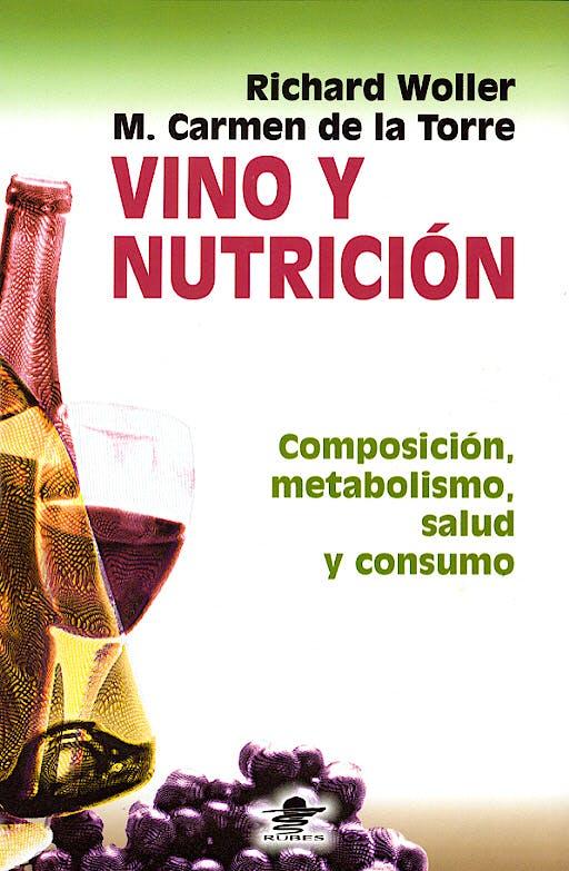 Portada del libro 9788449701702 Vino y Nutrición. Composición, Metabolismo, Salud y Consumo