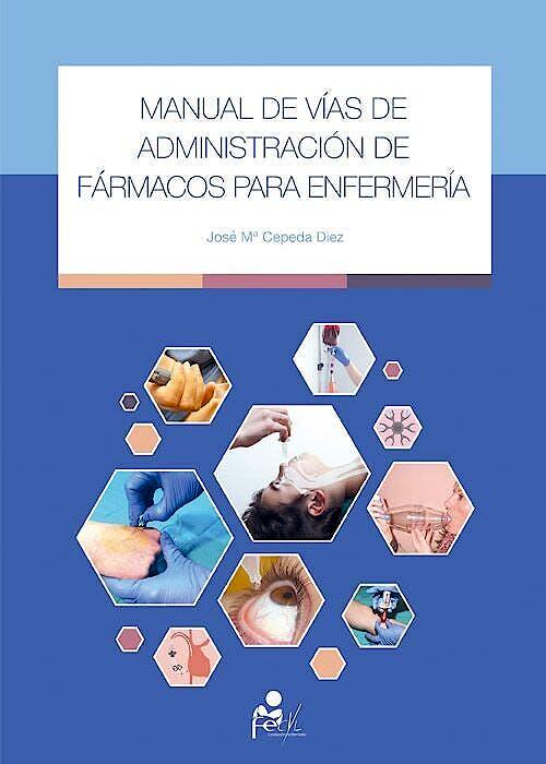 Portada del libro 9788460665274 Manual de Vías de Administración de Fármacos para Enfermería