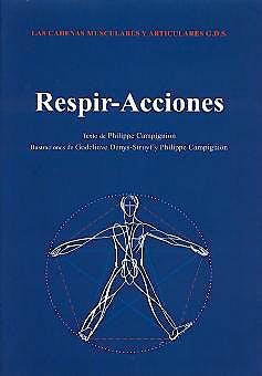 Portada del libro 9788460703129 Cadenas Musculares y Articulares Método G.D.S. Respir-Acciones