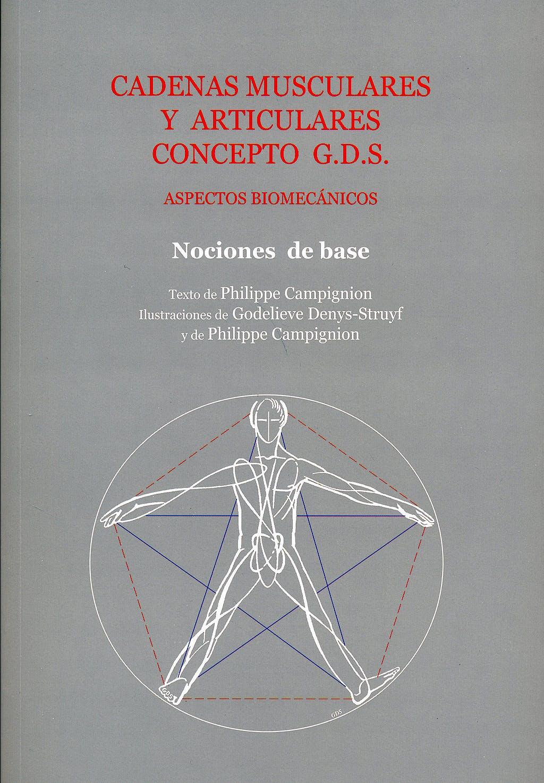 Portada del libro 9788460754831 Cadenas Musculares y Articulares Concepto G.D.S. Tomo 1: Nociones de Base