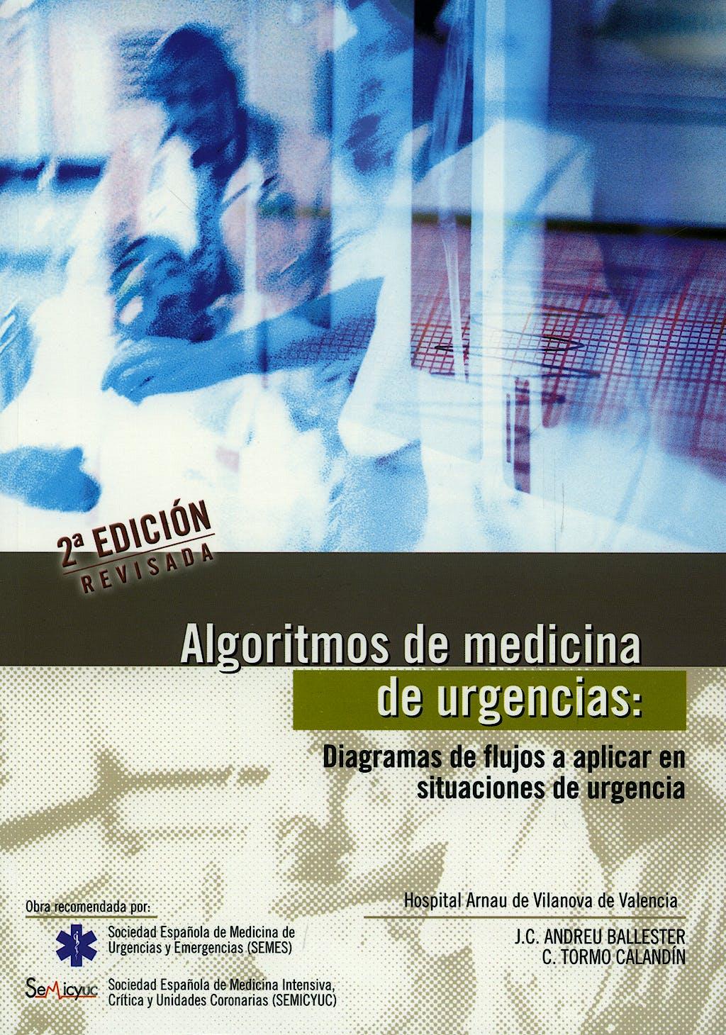 Portada del libro 9788460770657 Algoritmos de Medicina de Urgencias: Diagramas de Flujos a Aplicar en Situaciones de Urgencia