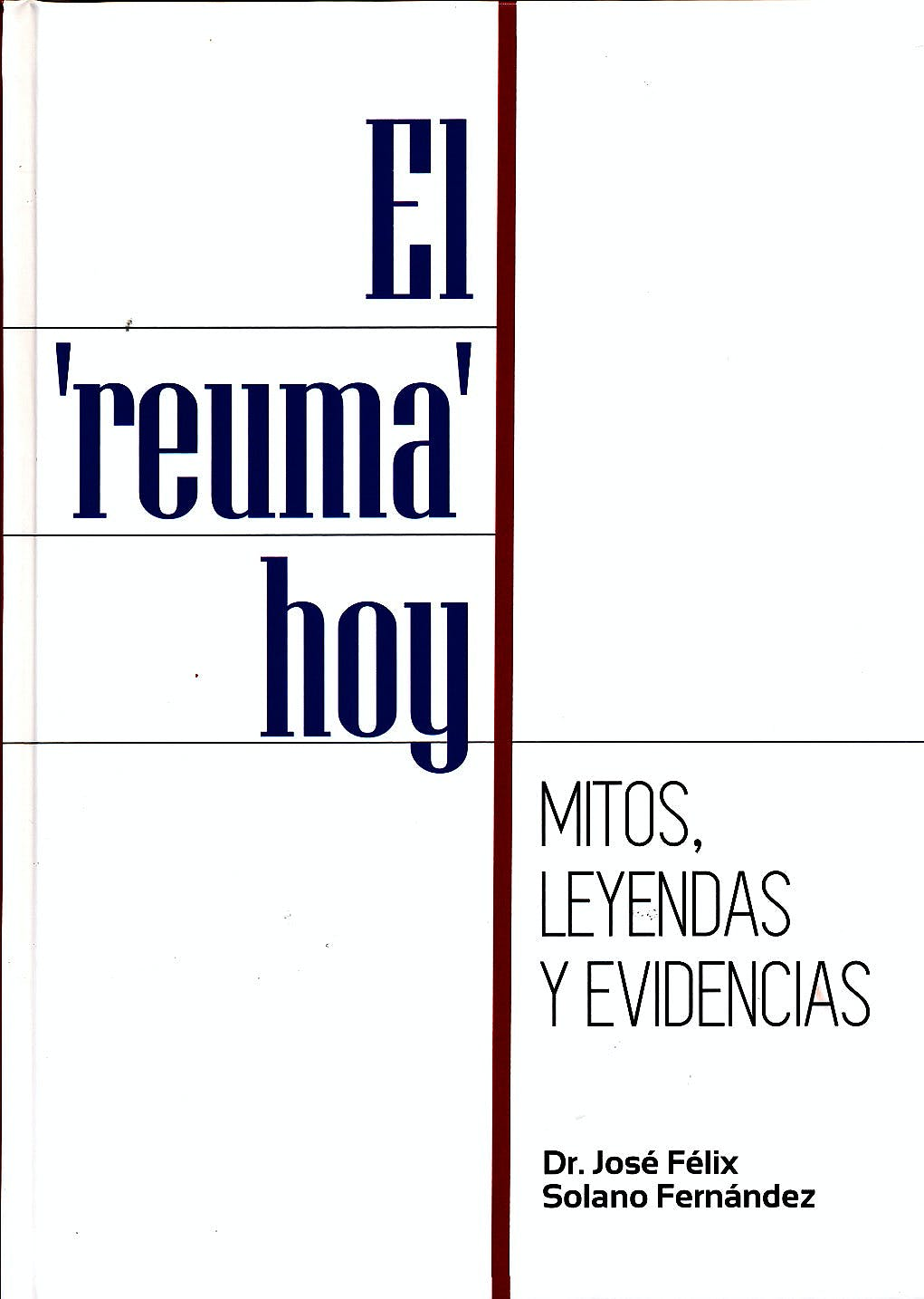 Portada del libro 9788460839477 El Reuma Hoy. Mitos, Leyendas y Evidencias