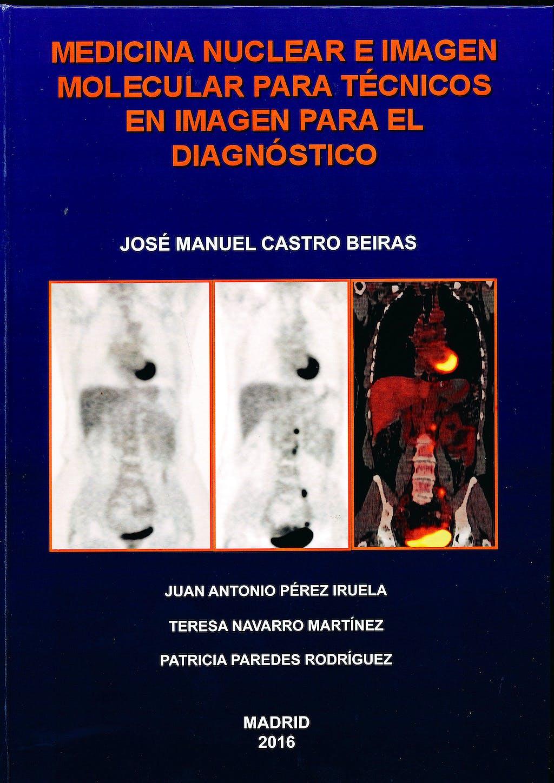 Portada del libro 9788460865070 Medicina Nuclear e Imagen Molecular para Técnicos en Imagen para el Diagnóstico (Edición en Color)