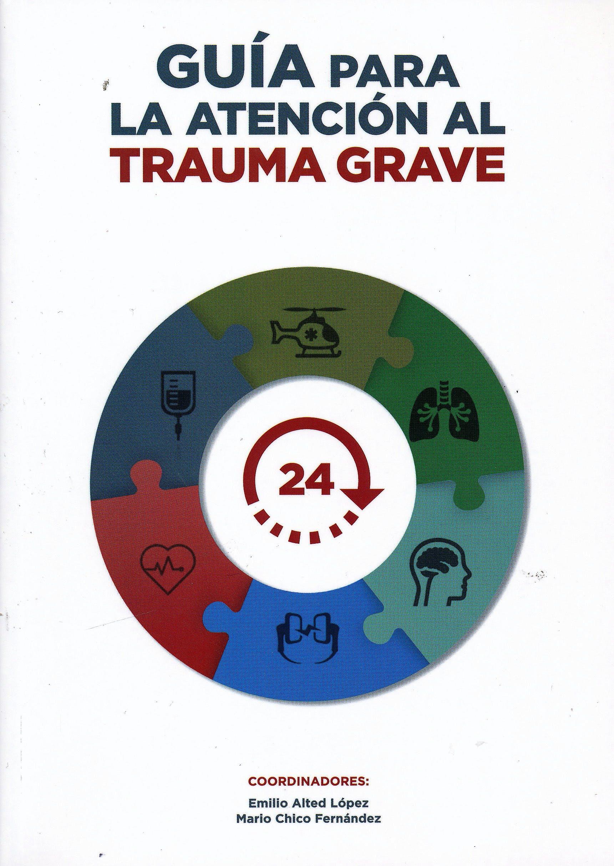 Portada del libro 9788460890539 Guía para la Atención al Trauma Grave