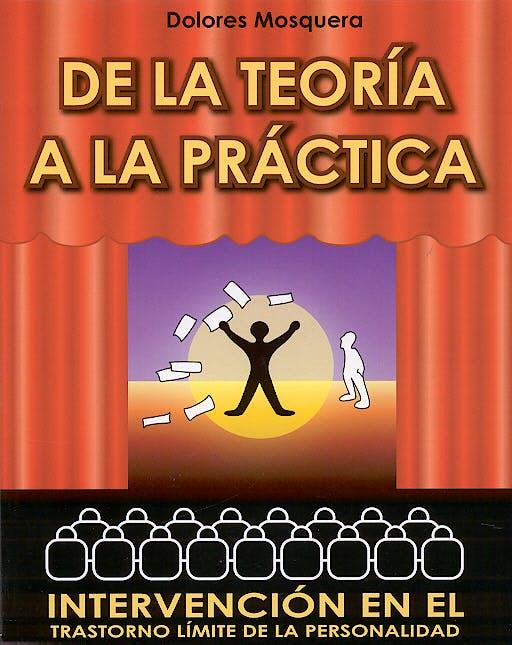 Portada del libro 9788460946984 De la Teoria a la Practica. Intervencion en el Trastorno Limite de La