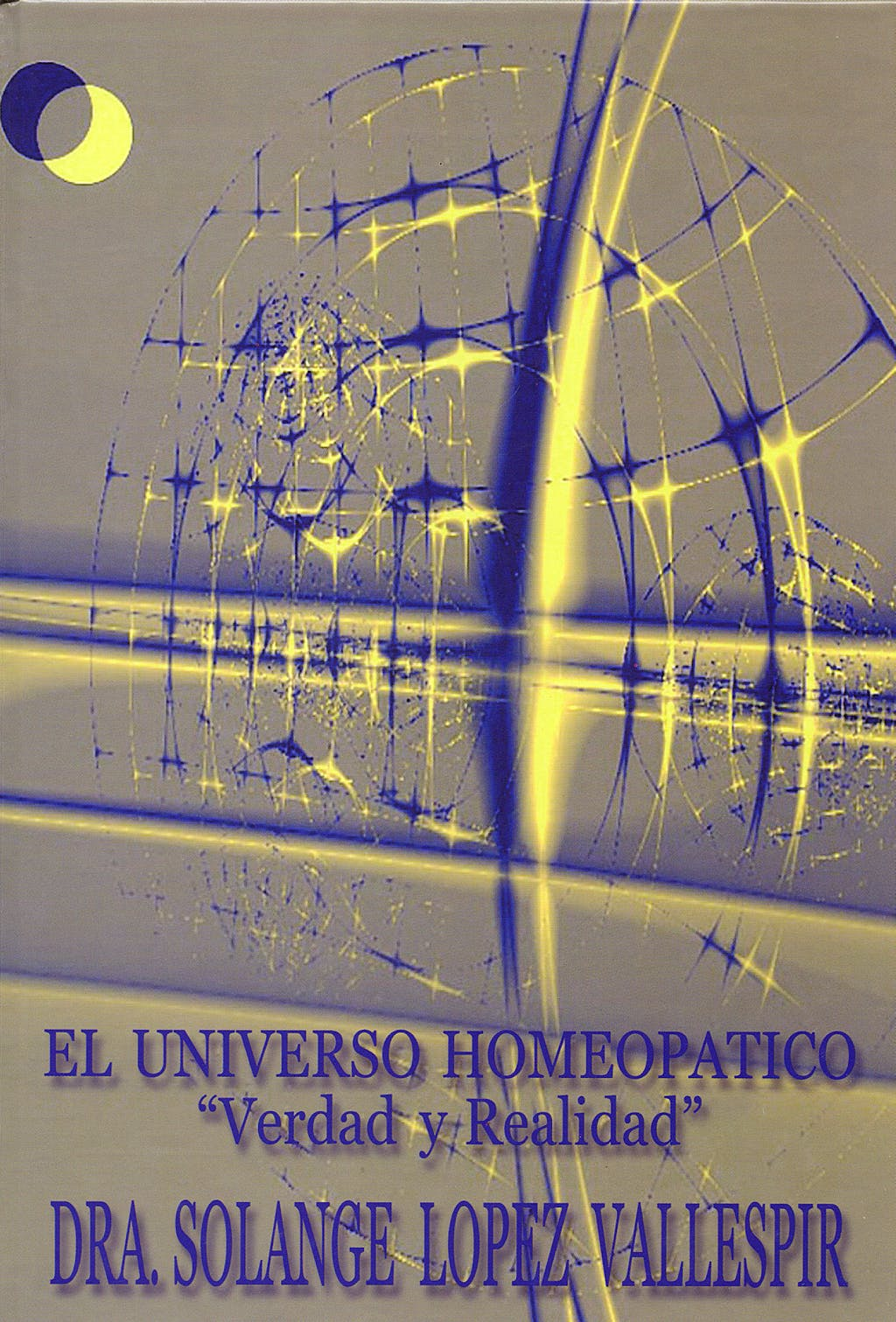 Portada del libro 9788461115952 El Universo Homeopatico. Verdad y Realidad