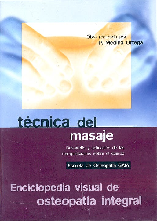 Enciclopedia Visual de Osteopatía Integral, Vol. 8: Técnica del Masaje (DVD)