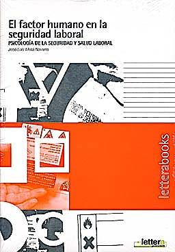 Portada del libro 9788461164387 El Factor Humano en la Seguridad Laboral: Psicología de la Seguridad y Salud Laboral