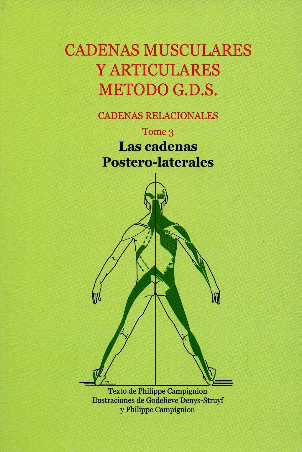 Portada del libro 9788461170968 Cadenas Musculares y Articulares Método G.D.S. Tomo 3: Cadenas Postero-Laterales