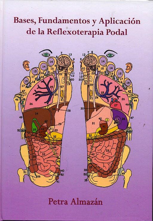 Portada del libro 9788461193585 Bases, Fundamentos y Aplicación de la Reflexoterapia Podal