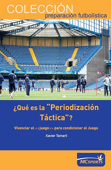 """Portada del libro 9788461199303 ¿Qué es la """"Periodización Táctica""""?: Vivenciar el """"Juego"""" para Condicionar el Juego"""