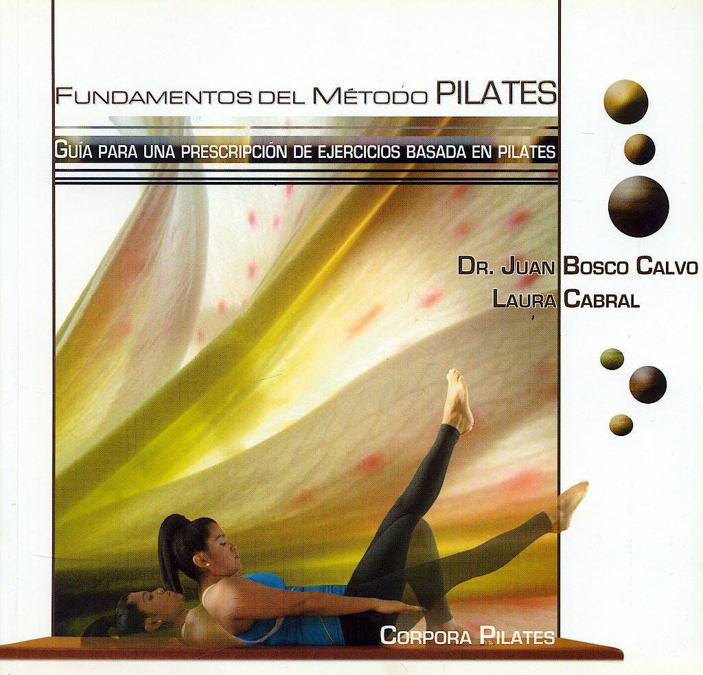 Portada del libro 9788461253340 Fundamentos del Método Pilates. Guía para una Prescripción de Ejercicios Basada en Pilates