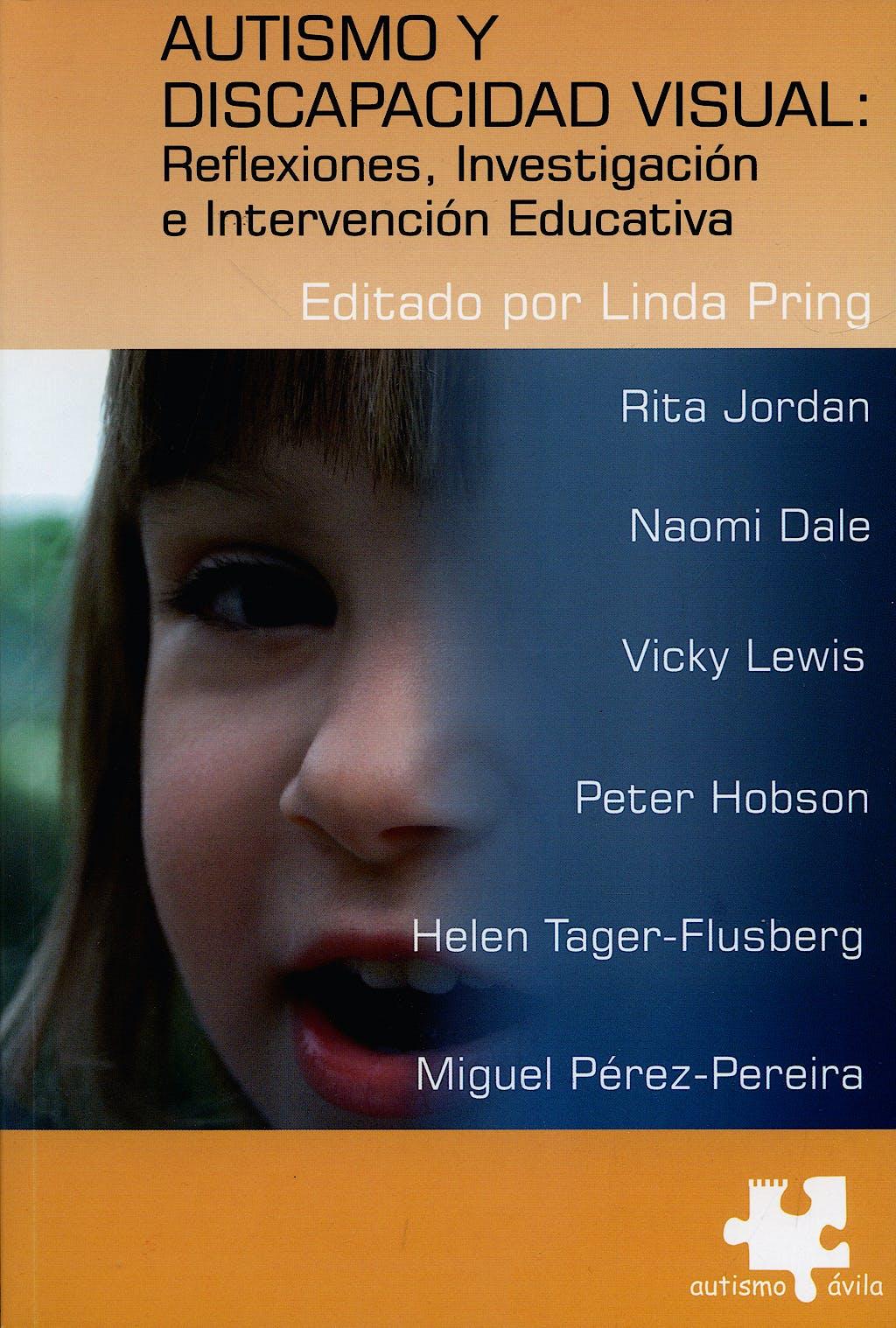 Portada del libro 9788461265657 Autismo y Discapacidad Visual: Reflexiones, Investigacion e Intervencion Educativa