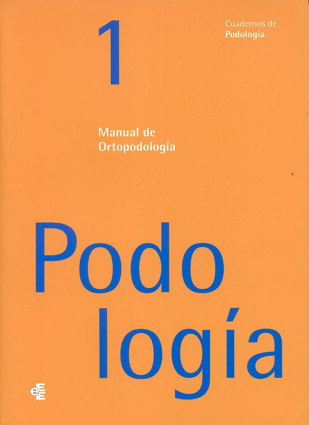 Portada del libro 9788461275663 Manual de Ortopodología: Podología 1