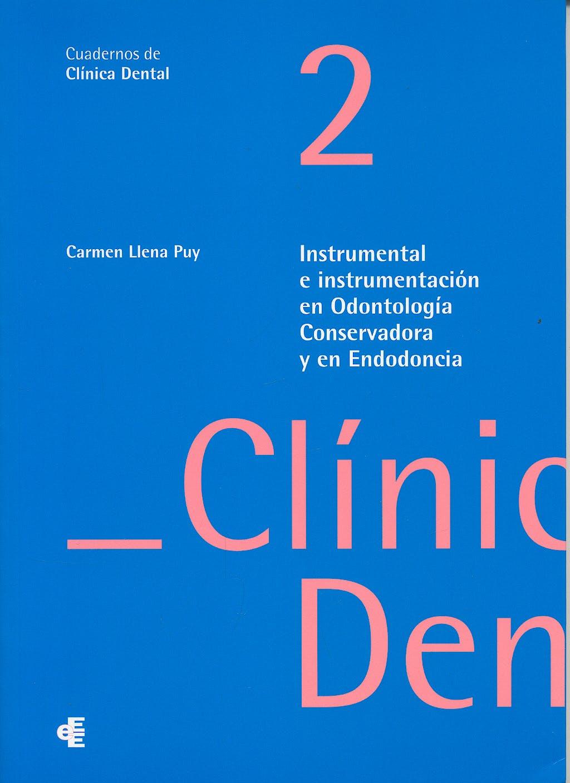 Portada del libro 9788461285242 Instrumental e Instrumentación en Odontología Conservadora y en Endodoncia (Cuadernos de Clínica Dental 2)