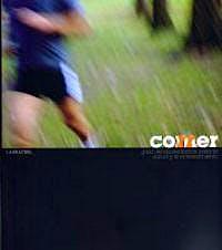Portada del libro 9788461352043 Comer, Correr. Guía de Alimentación para la Salud y el Entrenamiento