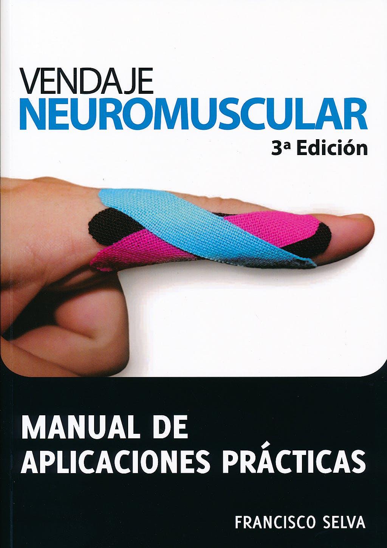 Portada del libro 9788461389087 Vendaje Neuromuscular. Manual de Aplicaciones Prácticas