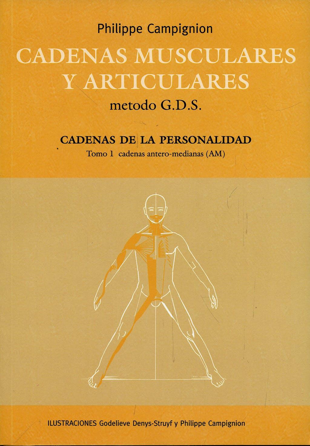 Portada del libro 9788461389315 Cadenas Musculares y Articulares Método G.D.S. Cadenas de la Personalidad, Tomo 1: Cadenas Antero-Medianas (AM)