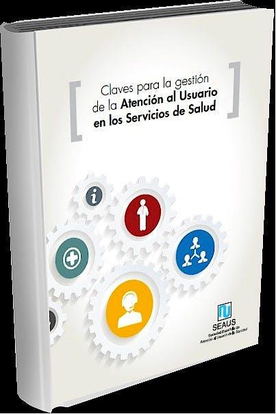Portada del libro 9788461459438 Claves para la Gestión de la Atención al Usuario en los Servicios de Salud