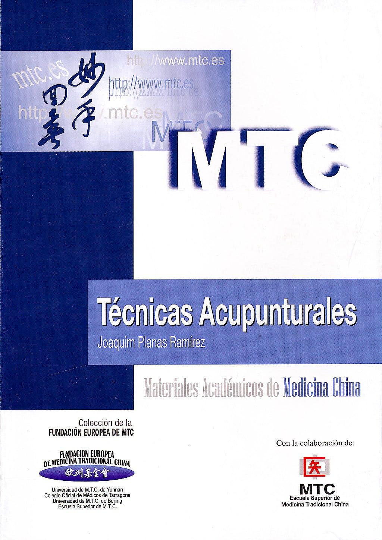 Portada del libro 9788461509508 Técnicas Acupunturales (Materiales Académicos de Medicina China)