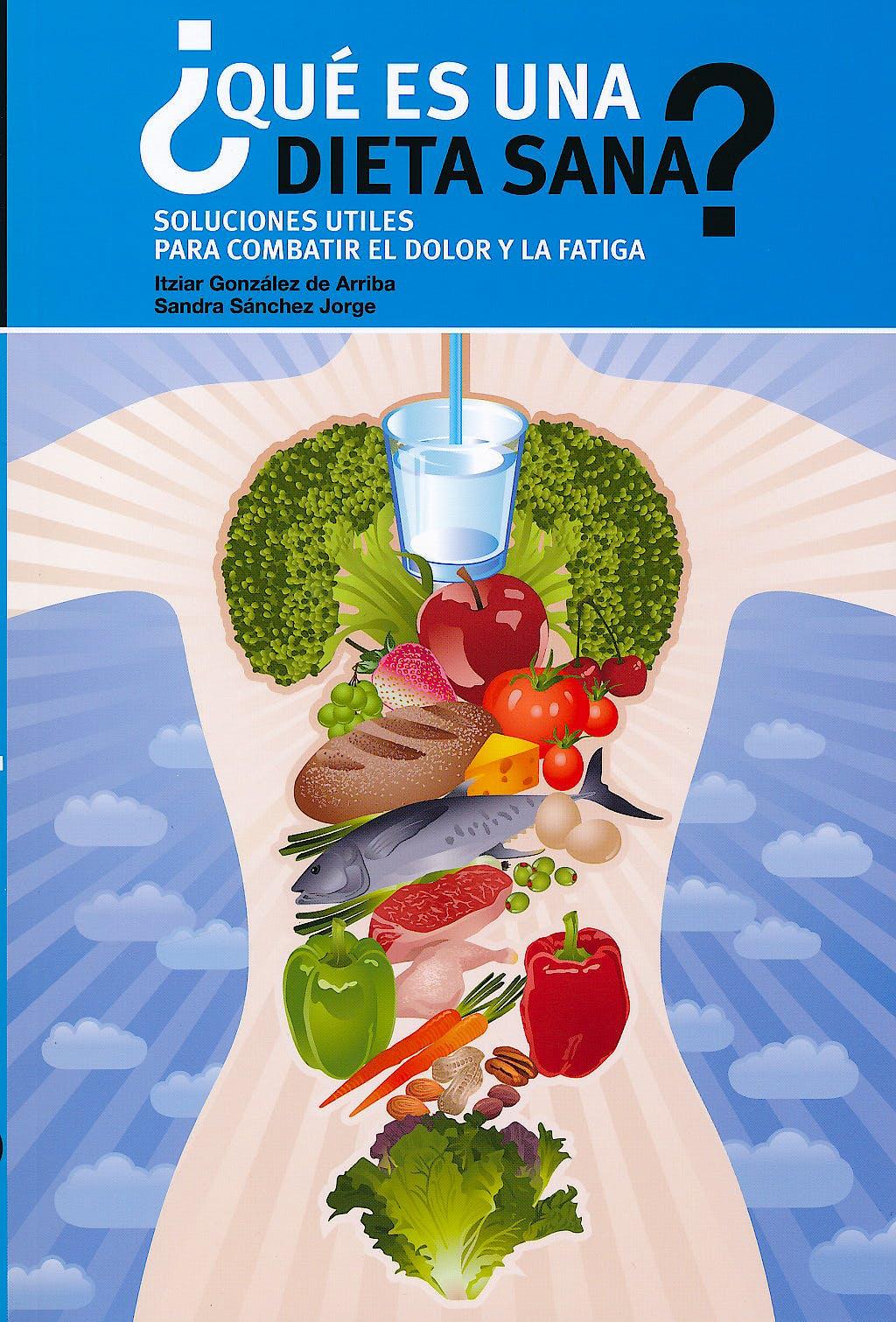 Portada del libro 9788461540938 ¿Que es una Dieta Sana? Soluciones Utiles para Combatir el Dolor y la Fatiga