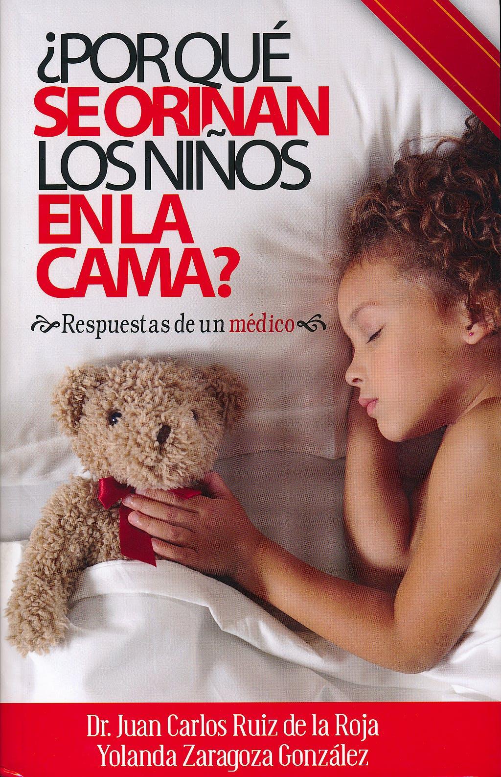 Portada del libro 9788461581832 ¿Por que Se Orinan los Niños en la Cama? Respuestas de un Medico