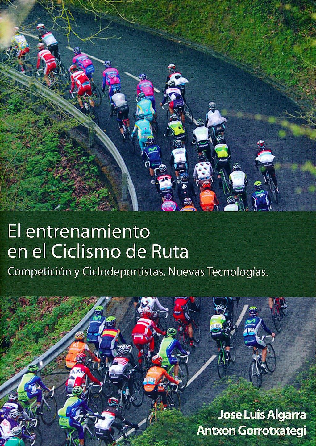 Portada del libro 9788461594733 El Entrenamiento en el Ciclismo de Ruta. Competición y Ciclodeportistas. Nuevas Tecnologías