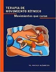 Portada del libro 9788461617685 Terapia de Movimiento Rítmico. Movimientos que Curan