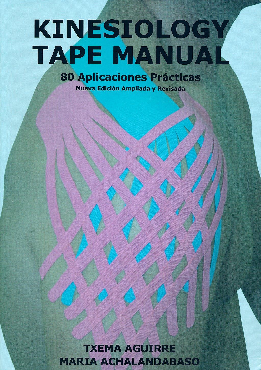 Portada del libro 9788461621286 Kinesiology Tape Manual. 80 Aplicaciones Prácticas (Nueva Edición Ampliada y Revisada)