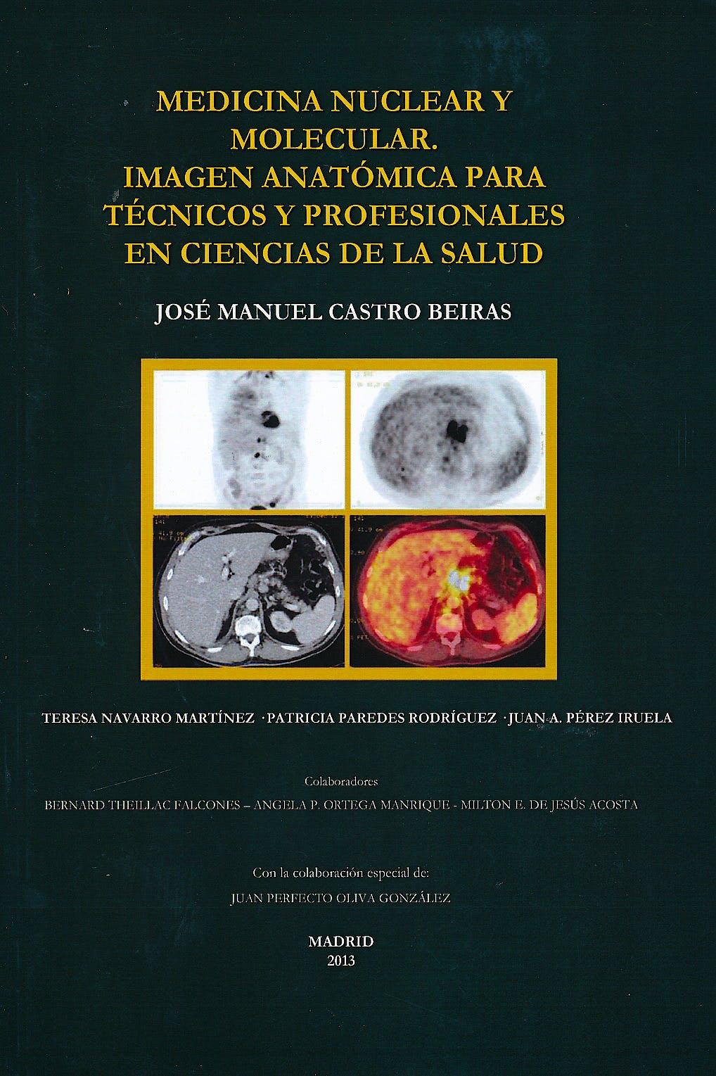 Portada del libro 9788461656943 Medicina Nuclear y Molecular. Imagen Anatomica para Tecnicos y Profesionales en Ciencias de la Salud (Edicion Blanco y Negro)