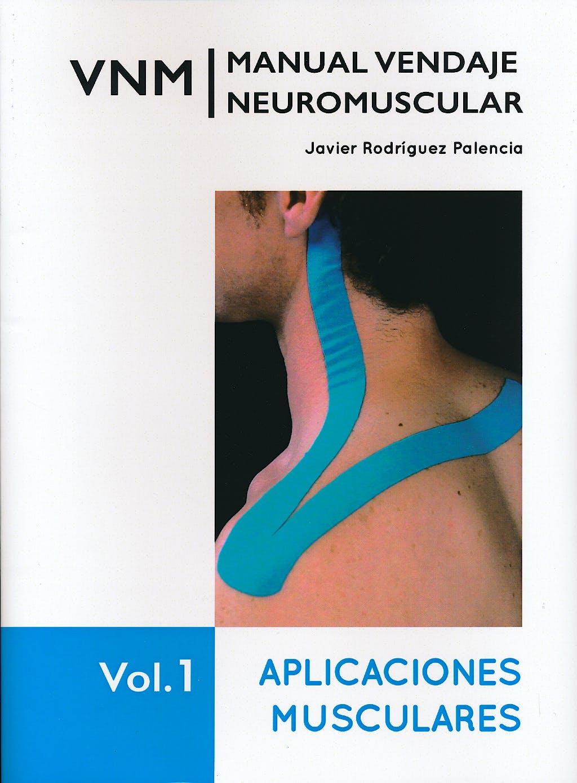 Portada del libro 9788461694389 VNM Manual Vendaje Neuromuscular, Vol. 1: Aplicaciones Musculares