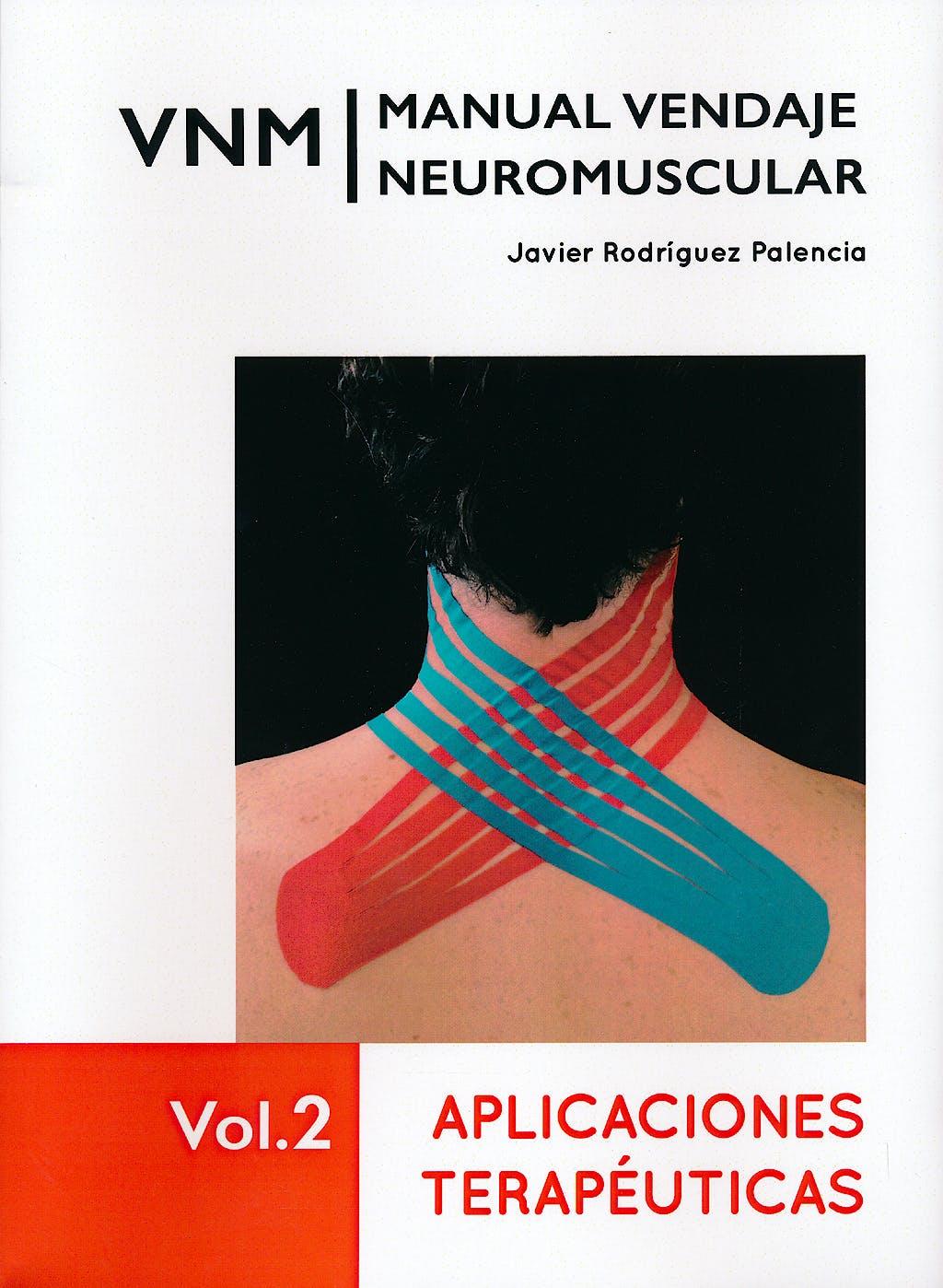 Portada del libro 9788461705757 VNM Manual Vendaje Neuromuscular, Vol. 2: Aplicaciones Terapéuticas