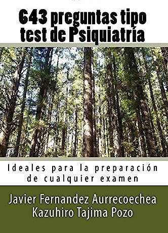 Portada del libro 9788461751280 643 Preguntas Tipo Test de Psiquiatría. Ideales para la Preparación de Cualquier Examen