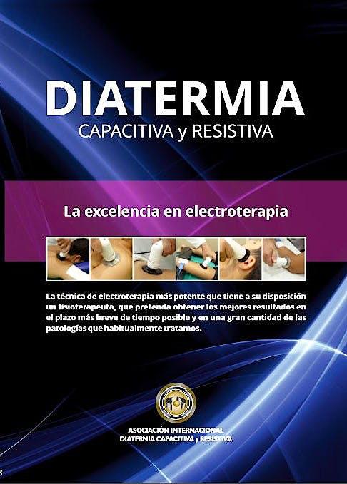 Portada del libro 9788461757961 Diatermia Capacitiva y Resistiva. La Excelencia en Electroterapia