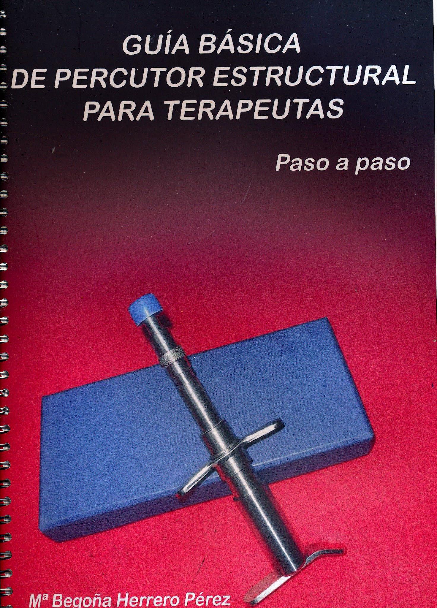 Portada del libro 9788461760688 Guía Básica de Percutor Estructural para Terapeutas. Paso a Paso