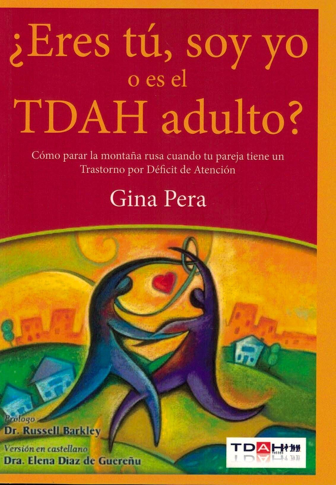 Portada del libro 9788461780785 ¿Eres Tú, Soy Yo o es el TDAH Adulto? Cómo Parar la Montaña Rusa cuando tu Pareja Tiene un Trastorno por Déficit de Atención