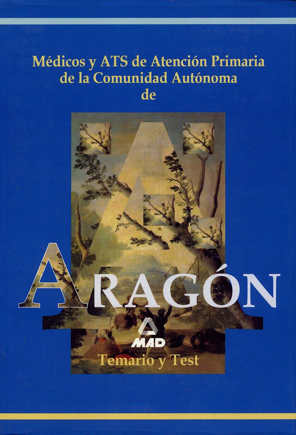 Portada del libro 9788466516181 Médicos y ATS de Atención Primaria de la Comunidad Autónoma de Aragón. Temario y Test