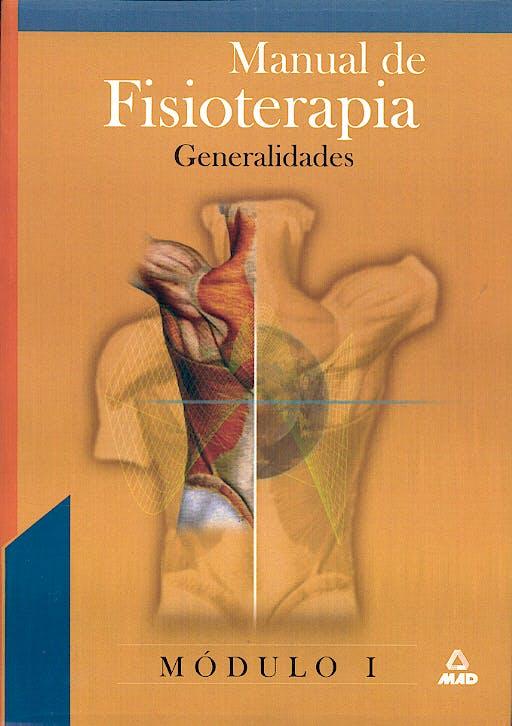 Portada del libro 9788466538312 Manual de Fisioterapia, Modulo 1: Generalidades
