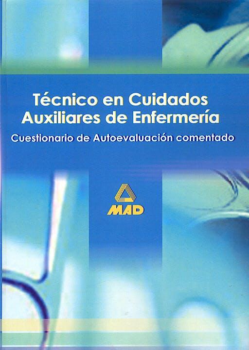 Portada del libro 9788466539289 Tecnico en Cuidados Auxiliares de Enfermeria. Cuestionario de Autoevaluacion Comentado