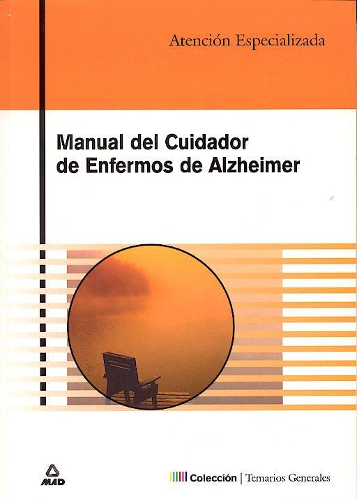 Portada del libro 9788466540766 Manual del Cuidador de Enfermos de Alzheimer. Atencion Especializada