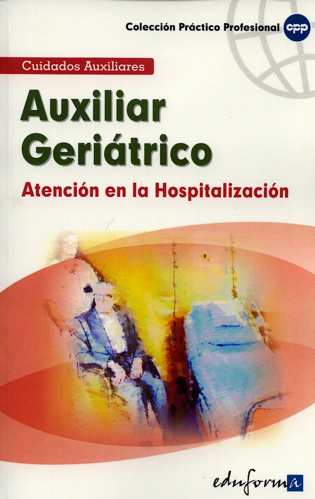 Portada del libro 9788466553810 Auxiliar Geriatrico. Atencion en la Hospitalizacion