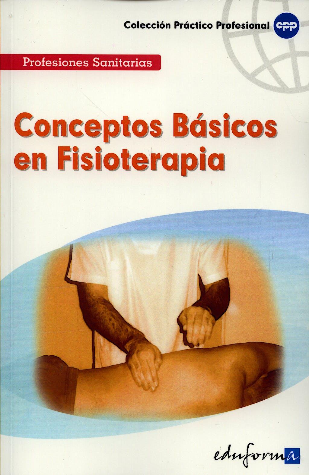Portada del libro 9788466555869 Conceptos Basicos en Fisioterapia