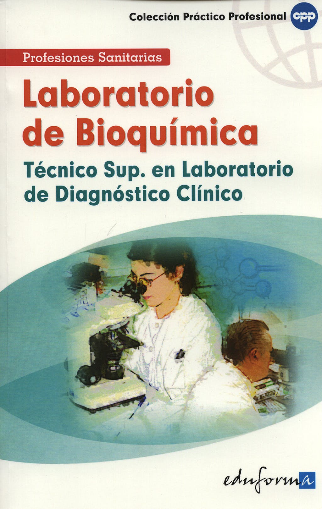 Portada del libro 9788466556323 Laboratorio de Bioquimica. Tecnico Superior en Laboratorio de Diagnost