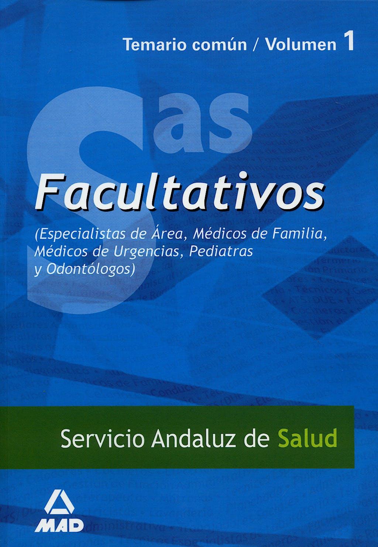 Portada del libro 9788466566650 Facultativos Especialistas de Área Medicos Familia Servicio Andaluz de Salud (SAS). Temario, Vol. 1